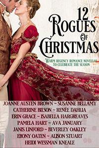 12 Rogues of Christmas: Warm Regency Romance Novellas to celebrate the season