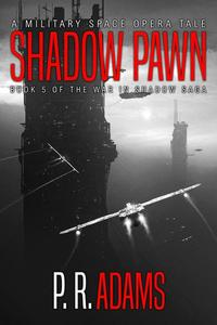 Shadow Pawn: A Military Space Opera Tale
