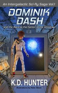 Dominik Dash and the Race to the Center of the Universe