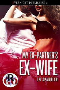 My Ex-Partner's Ex-Wife