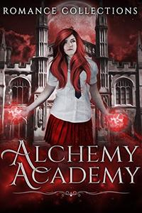 Alchemy Academy:: A Limited-Edition Collection of Reverse Harem Spells and Magical Academy Potions
