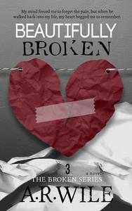 Beautifully Broken: The Broken Series