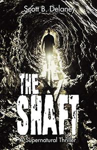 The Shaft: A Supernatural Thriller