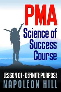 PMA SOS Lesson 01-Definite Purpose: A Post-graduate Course for Napoleon Hill's