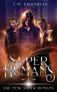 Super Humans: The New Super Humans, Book One