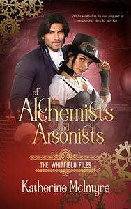 Of Alchemists and Arsonists: A Steampunk Romance