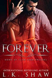Forever: Doms of Club Eden Prequel