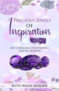 Precious Jewels of Inspiration Vol 1: Life Changing Devotionals for All Seasons