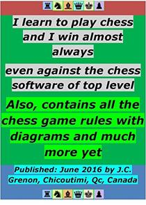 I learn to play chess and I win almost always: Also, contains all the rules of chess