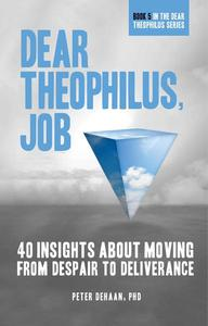 Dear Theophilus, Job: 40 Insights About Moving from Despair to Deliverance
