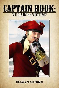 Captain Hook: Villain Or Victim?