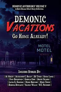 Demonic Vacations: Go Back Home Already