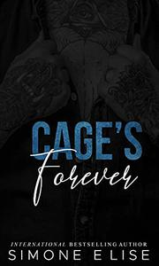 Cage's Forever: Motorcycle Biker Romance : Book 3 of 3 Complete Trilogy
