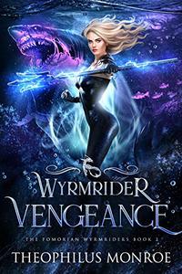 Wyrmrider Vengeance: An Underwater Magic Urban Fantasy