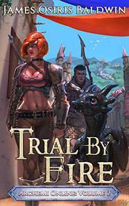 Trial by Fire: A LitRPG Dragonrider Adventure