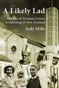 A Likely Lad: The life of Norman Lesser, Archbishop of New Zealand