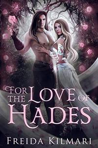 For the Love of Hades: