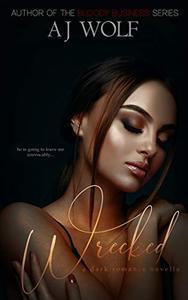 Wrecked: A Dark Romance Novella