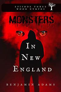 Monsters In New England: Wood Nymph