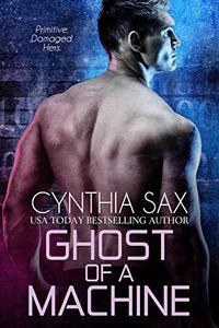 Ghost Of A Machine: A SciFi Cyborg Romance