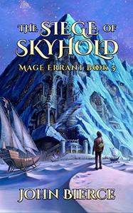 The Siege of Skyhold: Mage Errant Book 5