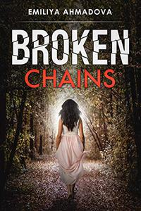 Broken Chains:  A gripping  emotional  rollercoaster you won't be able to put down!