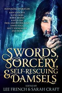 Swords, Sorcery, & Self-Rescuing Damsels