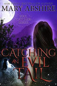 Catching An Evil Tail: