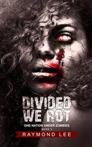 Divided We Rot (One Nation Under Zombies Book #3)