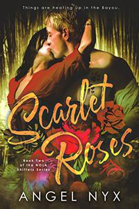 Scarlet Roses: Book Two of the NOLA Shifters Series