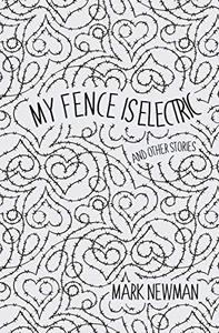 My Fence is Electric: and Other Stories