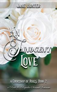 An Innocent Love: A Pride and Prejudice Sensual Intimate