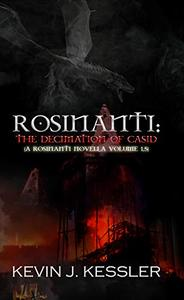 Rosinanti: The Decimation of Casid (A Rosinanti Novella, Volume 1.5)