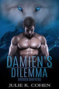 Damien's Dilemma: Wolf Shifter Paranormal Romance
