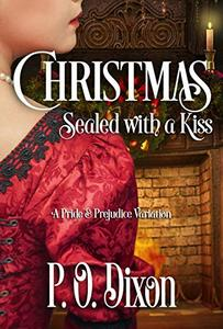 Christmas Sealed with a Kiss: A Pride and Prejudice Variation