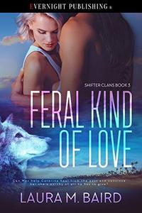 Feral Kind of Love