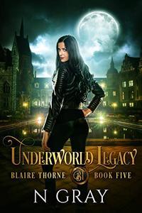 Underworld Legacy: A Dark Urban Fantasy