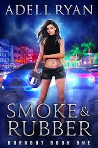 Smoke & Rubber: A Contemporary Reverse Harem Romance