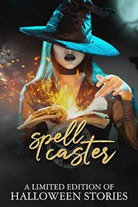 Spell Casters: A Limited Edition Halloween Collection