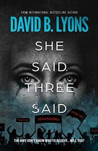 She Said, Three Said