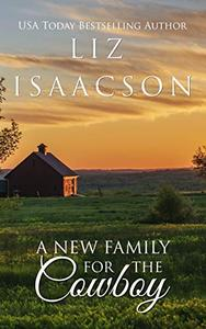 A New Family for the Cowboy: Christian Contemporary Western Romance