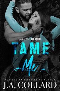 Tame Me: A Motorcycle Club Romance