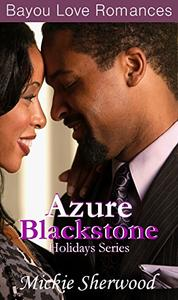 Azure Blackstone Holidays Series: Bayou Love Romances