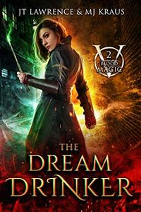 The Dream Drinker: An Urban Fantasy Action Adventure: