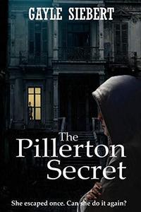 The Pillerton Secret: She got away once. Can she do it again?