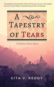 A Tapestry of Tears: Stories from India
