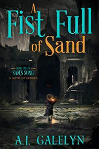 A Fist Full of Sand: A Book of Cerulea