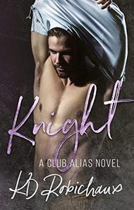Knight: A Club Alias Novel