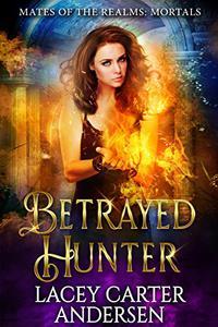 Betrayed Hunter: A Demon Reverse Harem Romance