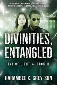 Divinities, Entangled